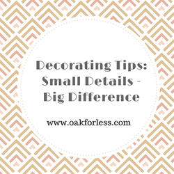 Decorating Tips: Small Details - Big Difference
