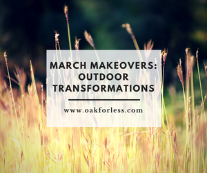 March Makeovers: Outdoor Transformations