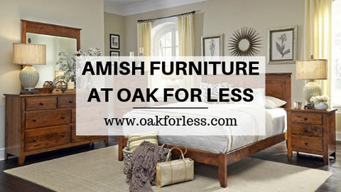 AMISH FURNITURE AT OAK FOR LESS