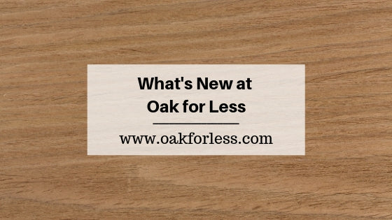 WHAT'S NEW AT OAK FOR LESS