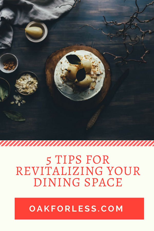 5 Tips for Revitalizing your Dining Space