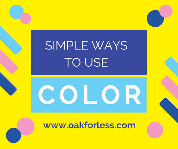 Simple Ways to Use Color