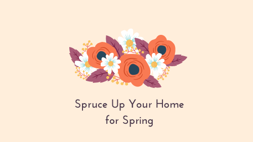 Spruce Up Your Home for Spring