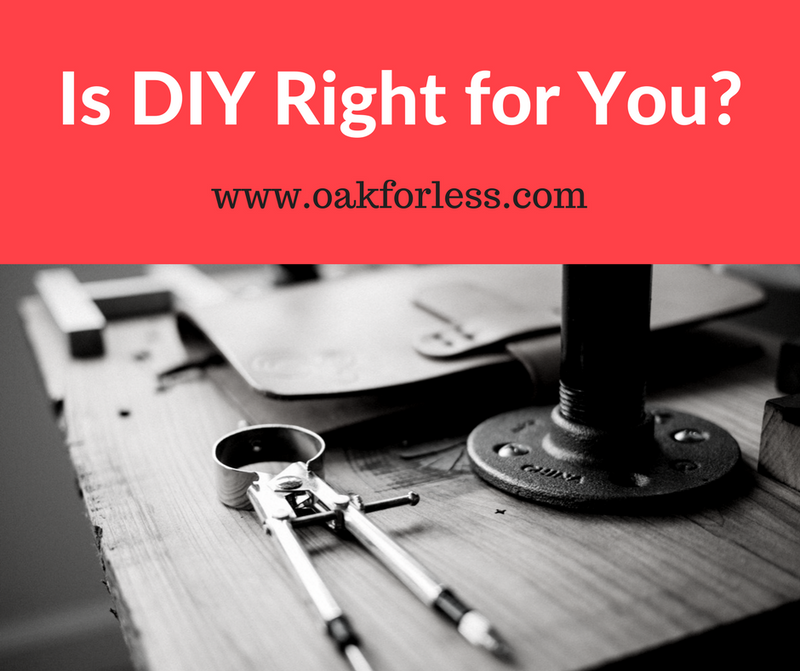 Is DIY Right for You?