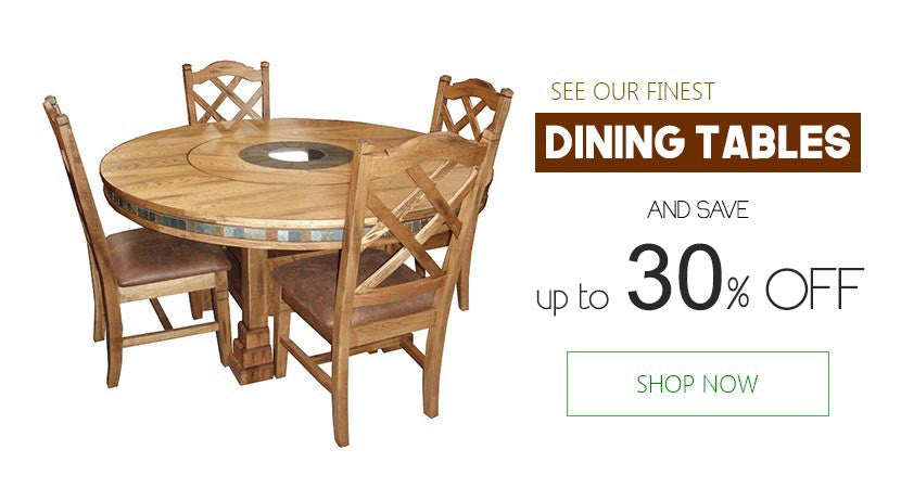 Dining Tables Save up to 30% off