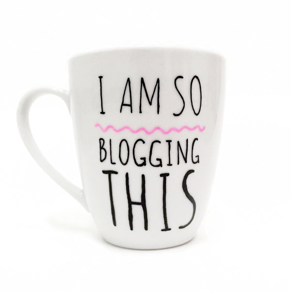 I Am So Blogging This Mug