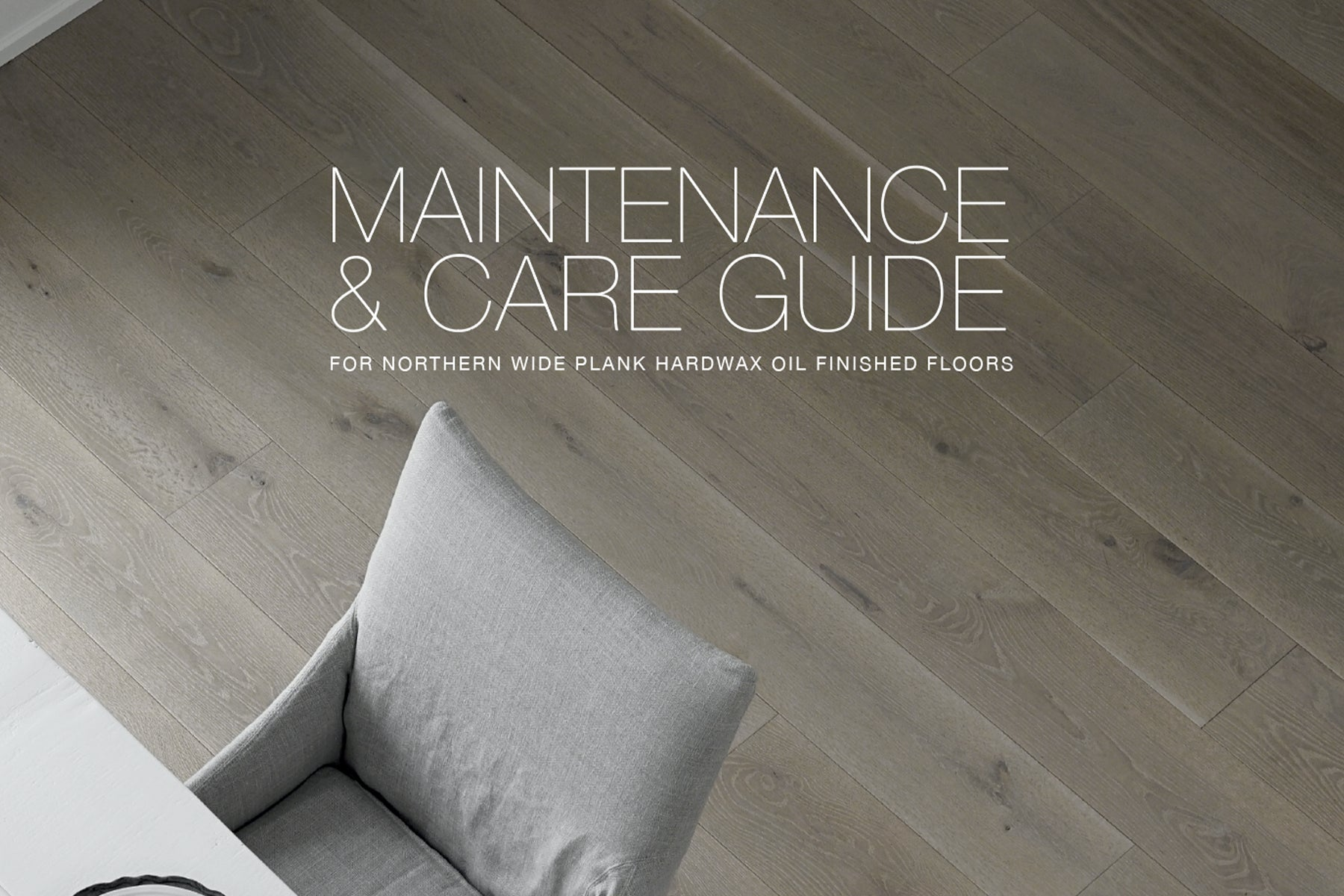 Maintenance & Care Guide For NWP Hardwax Oiled Wood Floors