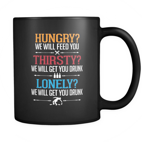 We Will Get You Drunk Black Coffee Mug