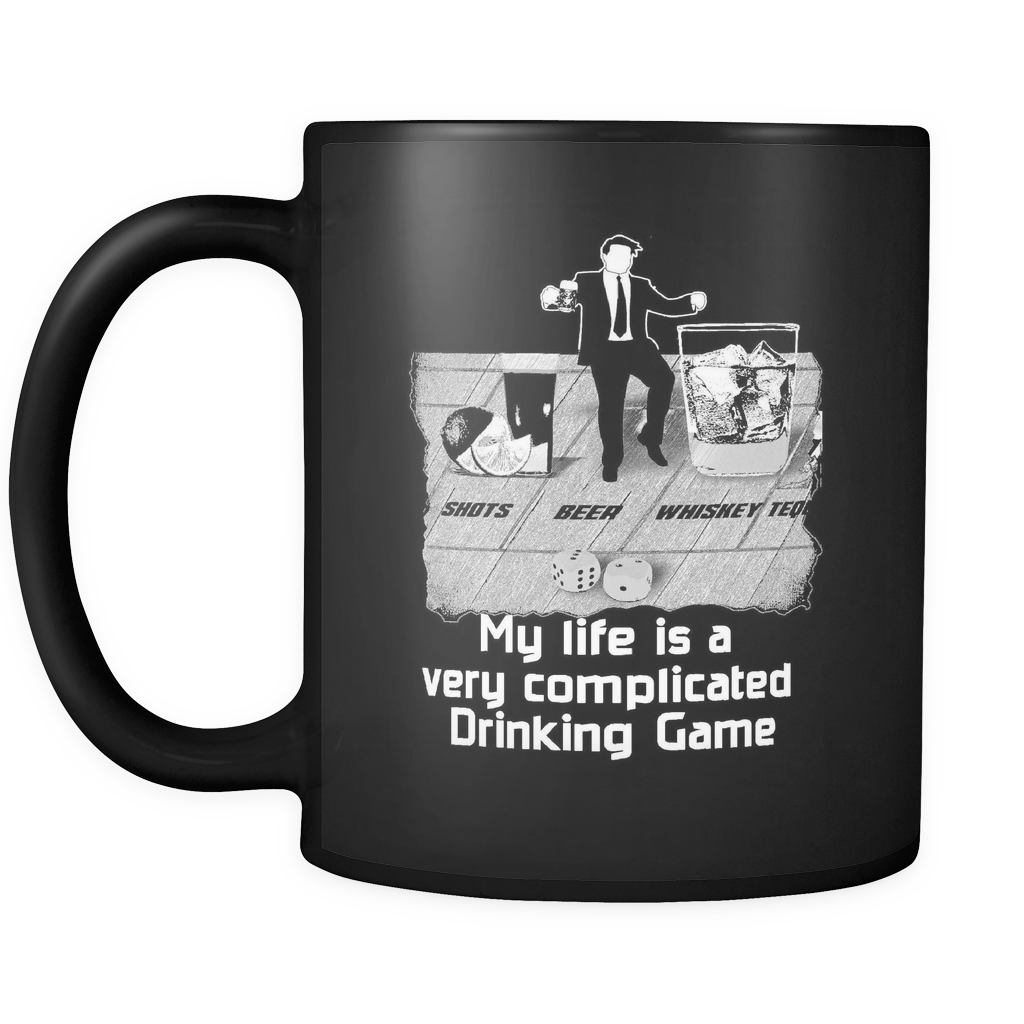 Life is Drinking Game Black Mug