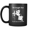 Not Tonight Boys Black Mug