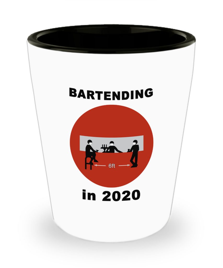 Bartending in 2020 - Do Not Enter - Shot Glass