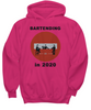 Bartending in 2020 - Do Not Enter - Hoodie