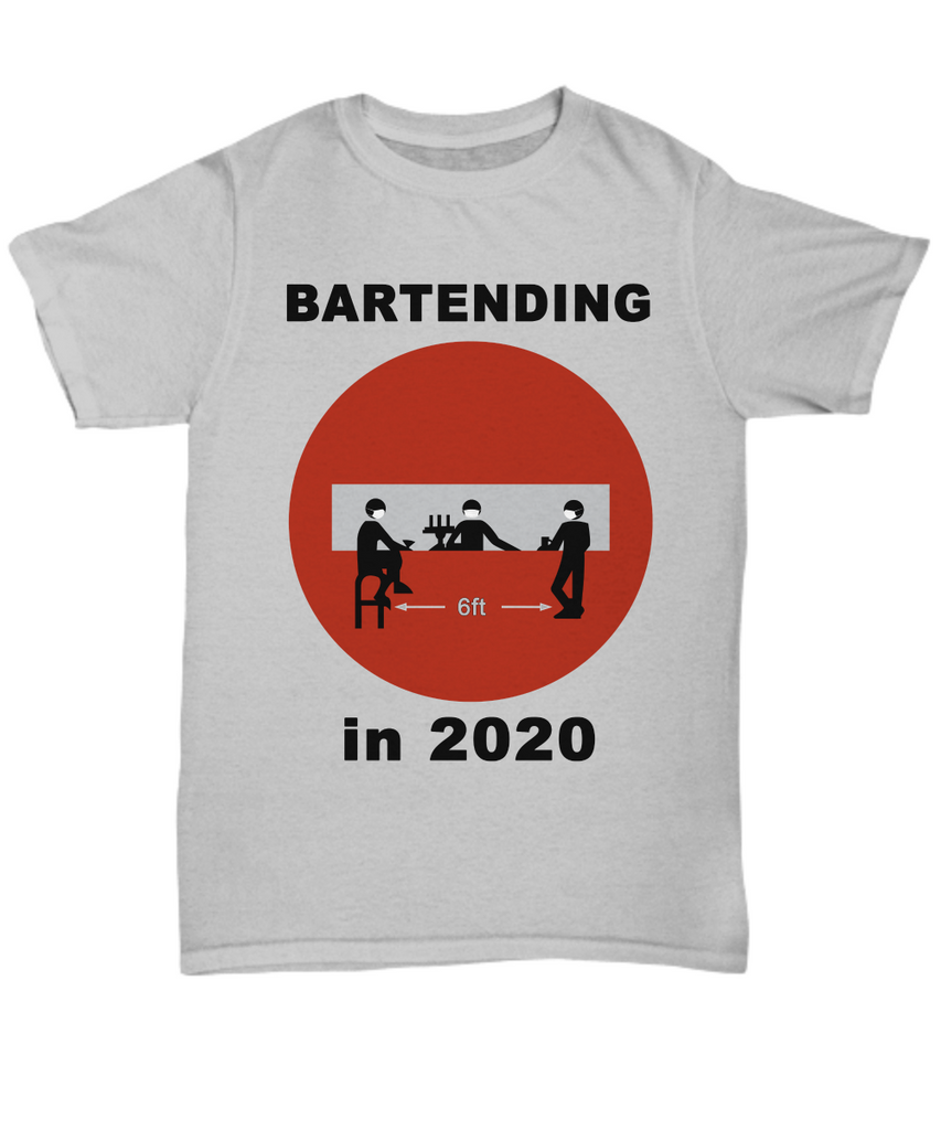 Bartending in 2020 - Do Not Enter - Tshirt