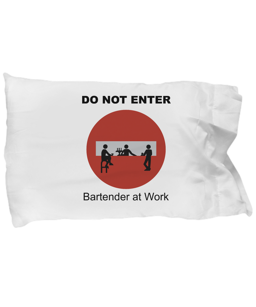 Do Not Enter - Bartender at Work Pillow Case