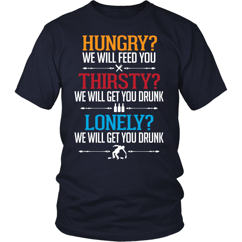 We Will Get You Drunk Tshirt