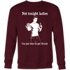 Not Tonight Ladies Sweatshirt