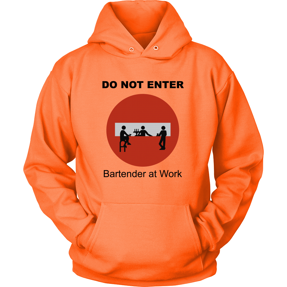 Do Not Enter Bartender at Work Hoodie
