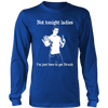 Not Tonight Ladies Long Sleeve Shirt