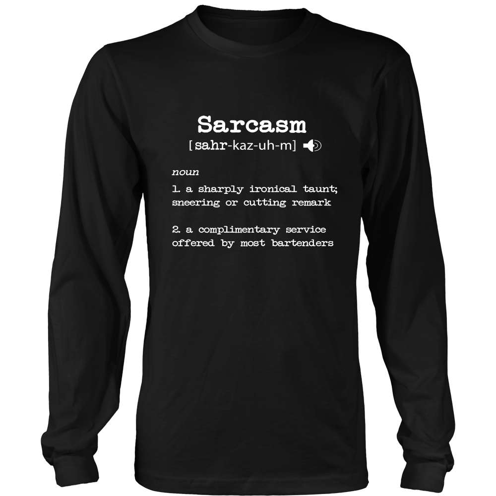 Sarcasm Definition a Complimentary Service Long Sleeve Shirt