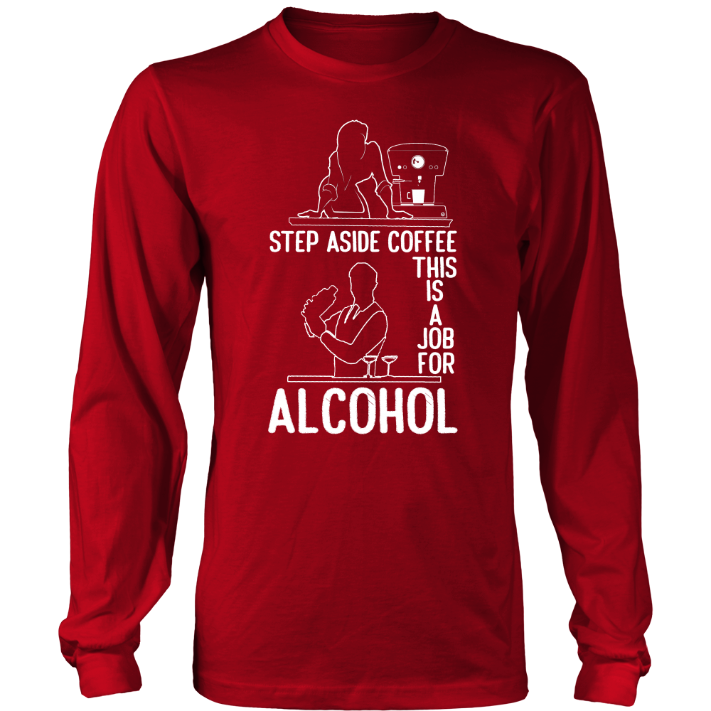 Step Aside Coffee 2 Long Sleeve Shirt