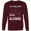 Step Aside Coffee Sweatshirt
