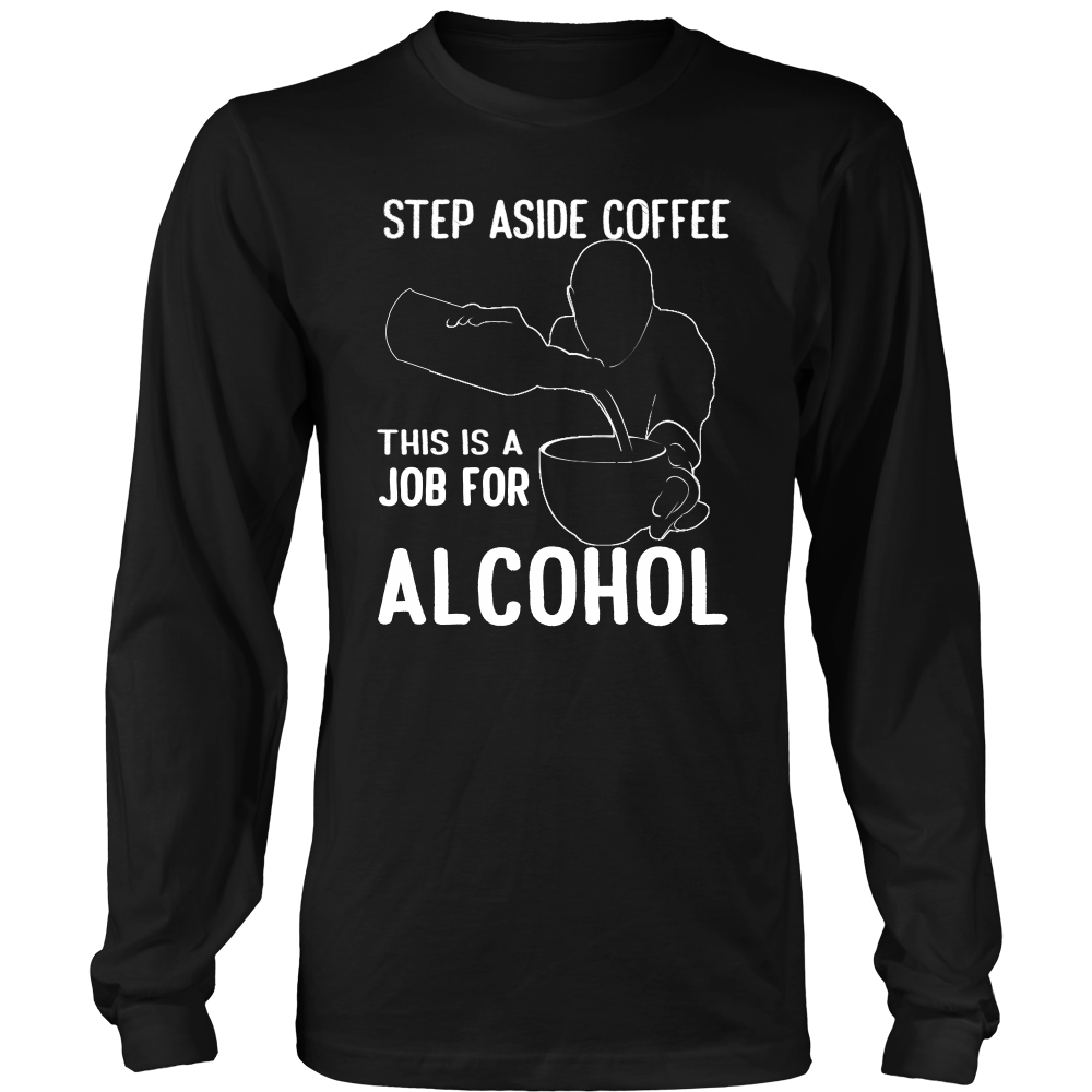 Step Aside Coffee Long Sleeve Shirt