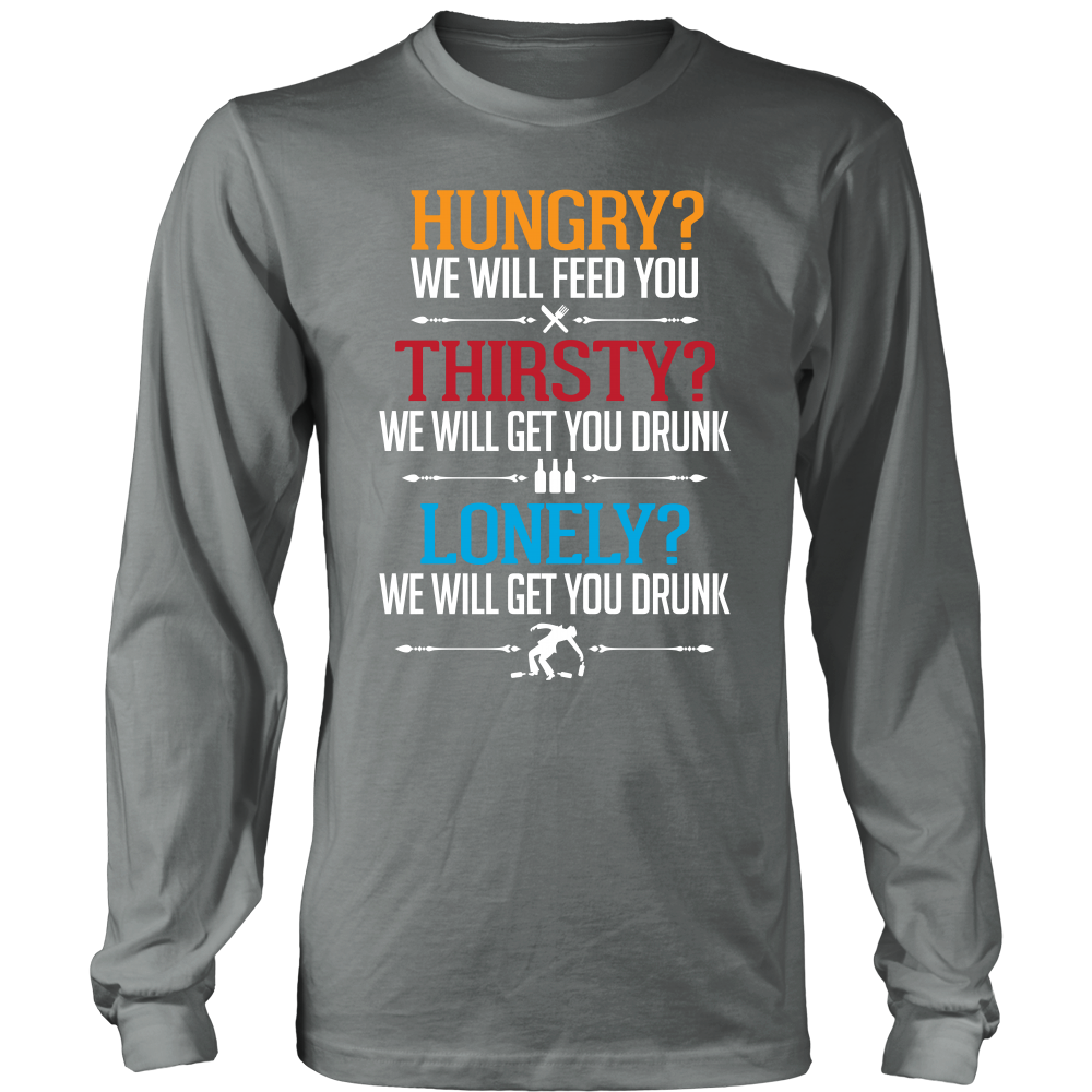 We Will Get You Drunk Long Sleeve Shirt