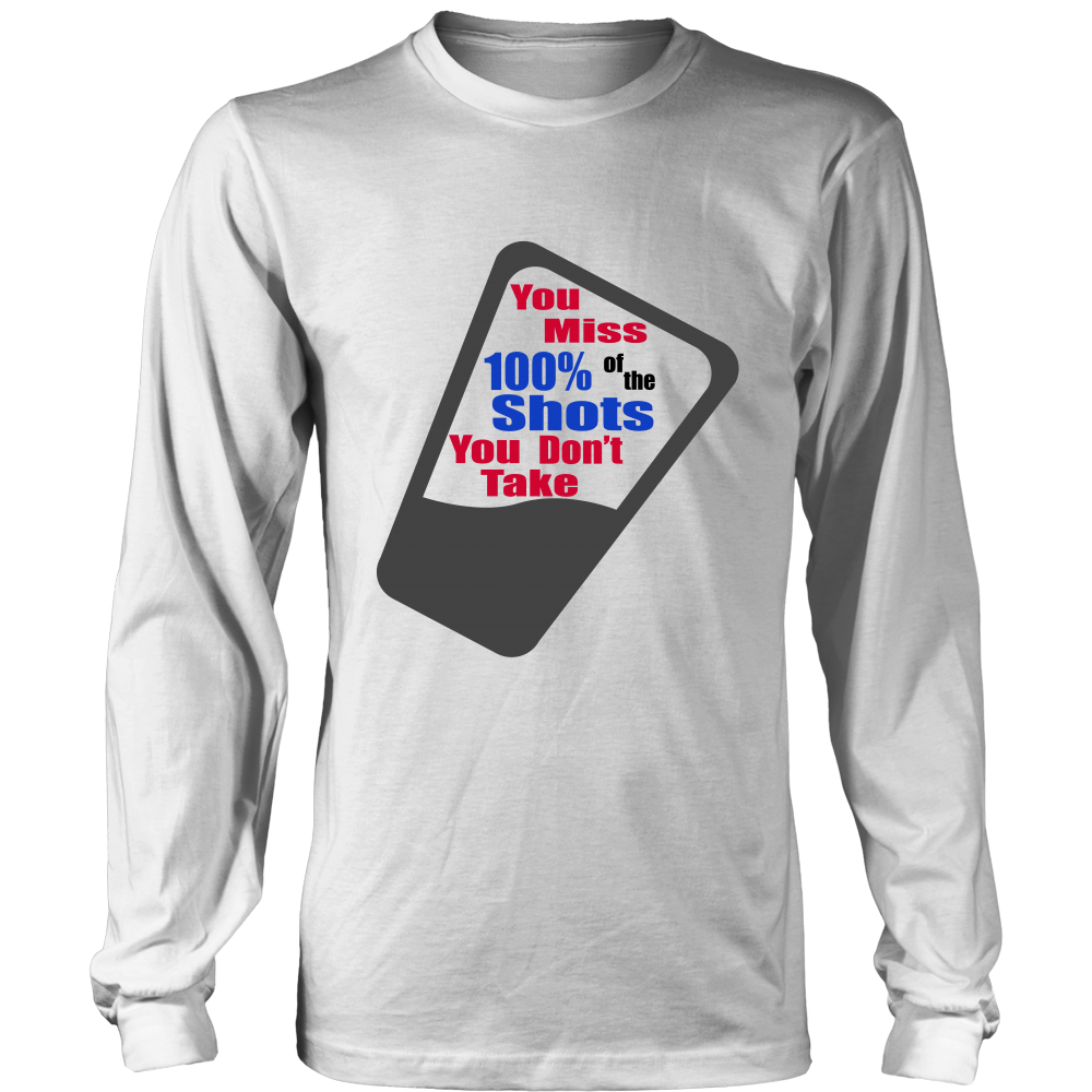 Miss 100 Percent Shots You Don't Take Long Sleeve Shirt