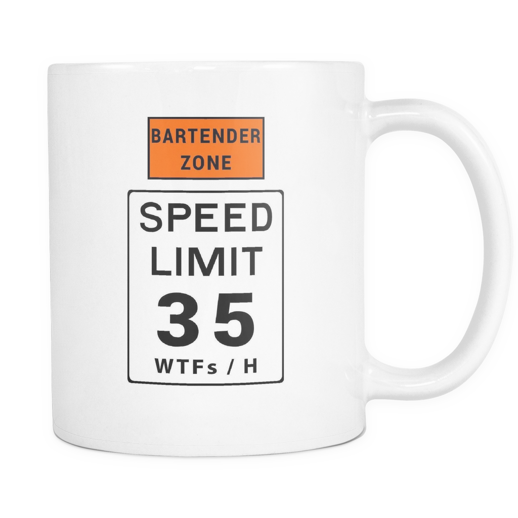 Bartender Zone Speed Limit White Coffee Mug