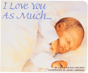 The Baby Gift Box Book I Love You As Much... (Board book) – by Laura Krauss Melmed