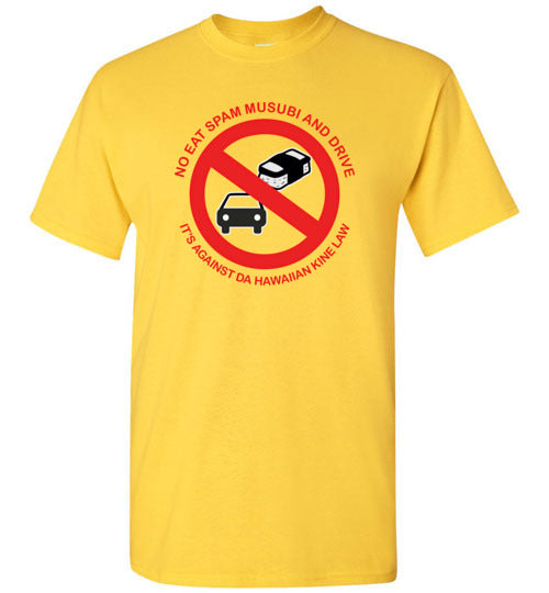 NO EAT SPAM MUSUBI AND DRIVE T-SHIRT