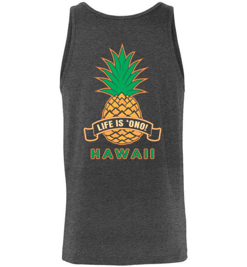 LIFE IS 'ONO, HAWAII - LONG/SHORT SLEEVES AND TANK TOP