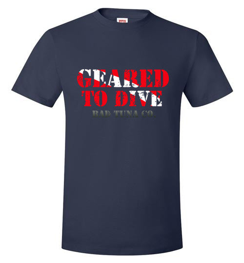 Bad Tuna T-shirt Co. BAD TUNA GEARED TO DIVE T-SHIRT Hanes Nano-T badtuna