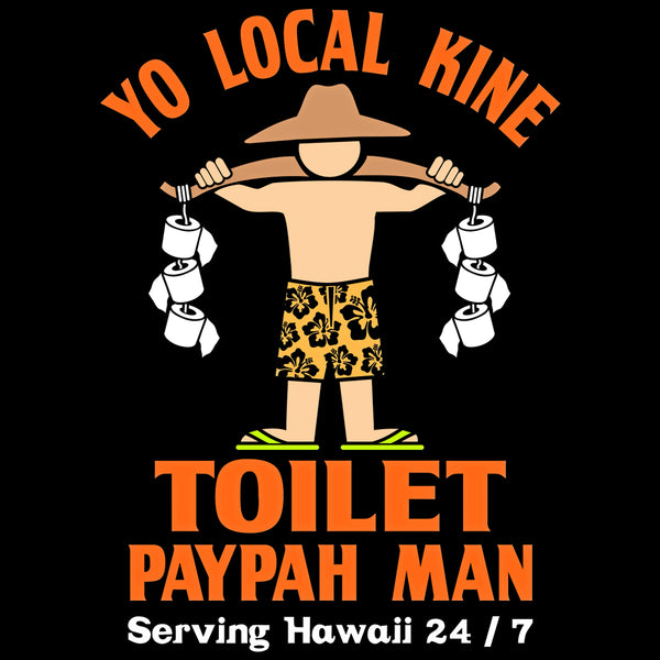 YO LOCAL KINE TOILET PAYPAH MAN T-SHIRT