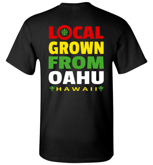 LOCAL GROWN FROM OAHU T-SHIRT