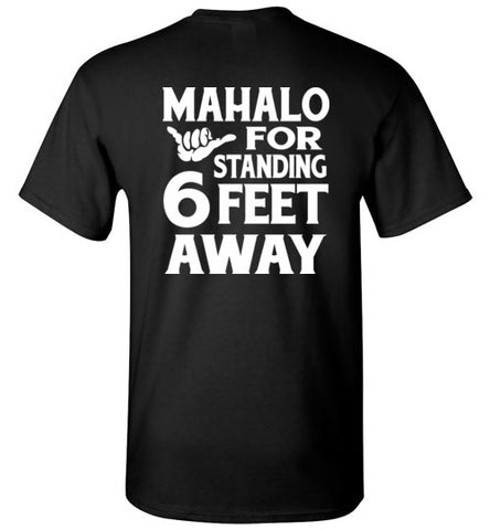 HI-50 MAHALO FOR STANDING 6 FEET AWAY T-SHIRT