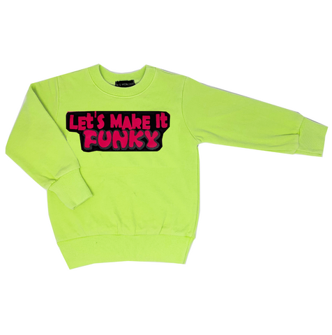 Let's Make It Funky Neon Sweatshirt - Unisex for Boys and Girls