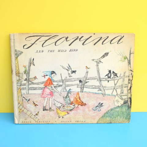 Vintage 1950s Book - Florina And The Wild Bird - Alois Carigiet & Selina Chonz