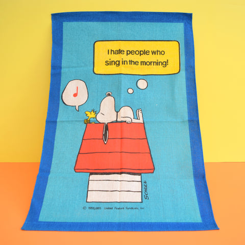 Vintage 1960/70s Cotton Tea Towel -Snoopy - I Hate People Who Sing in The Morning!