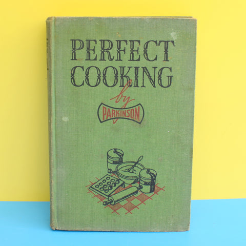 Vintage 1950s Perfect Cooking By Parkinson Book