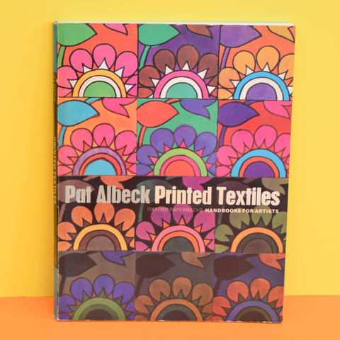 Vintage 1960s Pat Albeck Printed Textiles Book - Handbooks For Artists