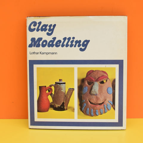 Vintage 1970s Clay Modelling Book - Lothar Kampmann