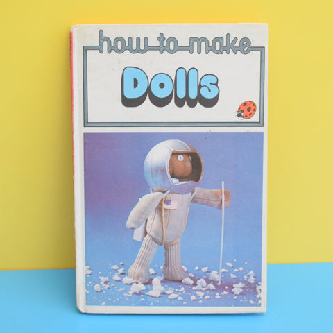 Vintage Ladybird Book - How To Make Dolls - School Holidays?
