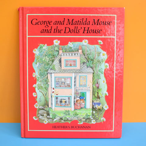 Vintage 1980s George & Matilda Mouse Book - Heather S Buchanan