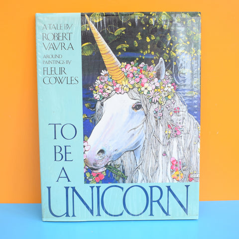 Vintage 1980s To Be A Unicorn Book - Robert Vavra