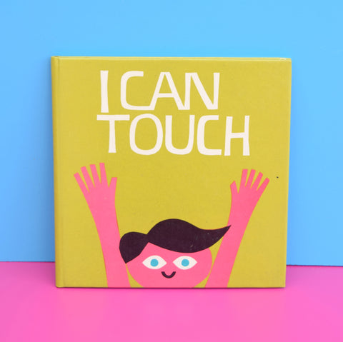 Vintage 1970s Book - I Can Touch - Gordon Stowell - Glow-Worm Books
