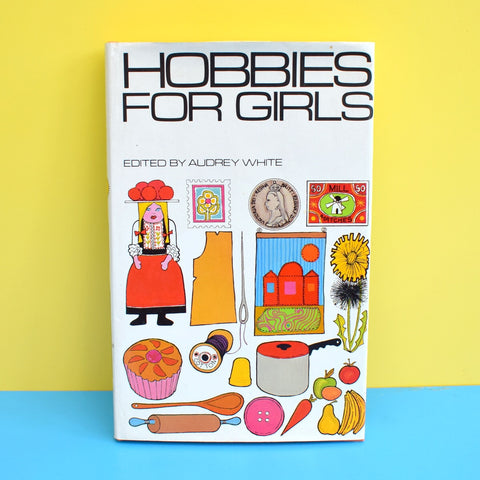 Vintage 1970s Book - Hobbies For Girls - lovely Illustrations