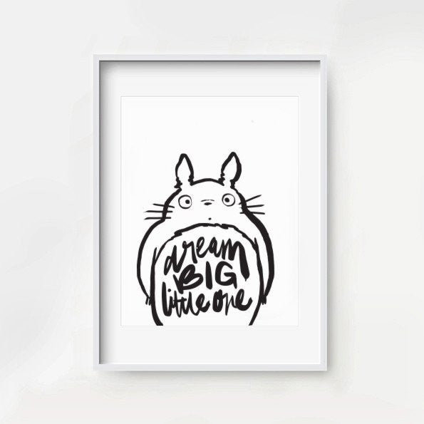 Dream BIG Little One - Totoro