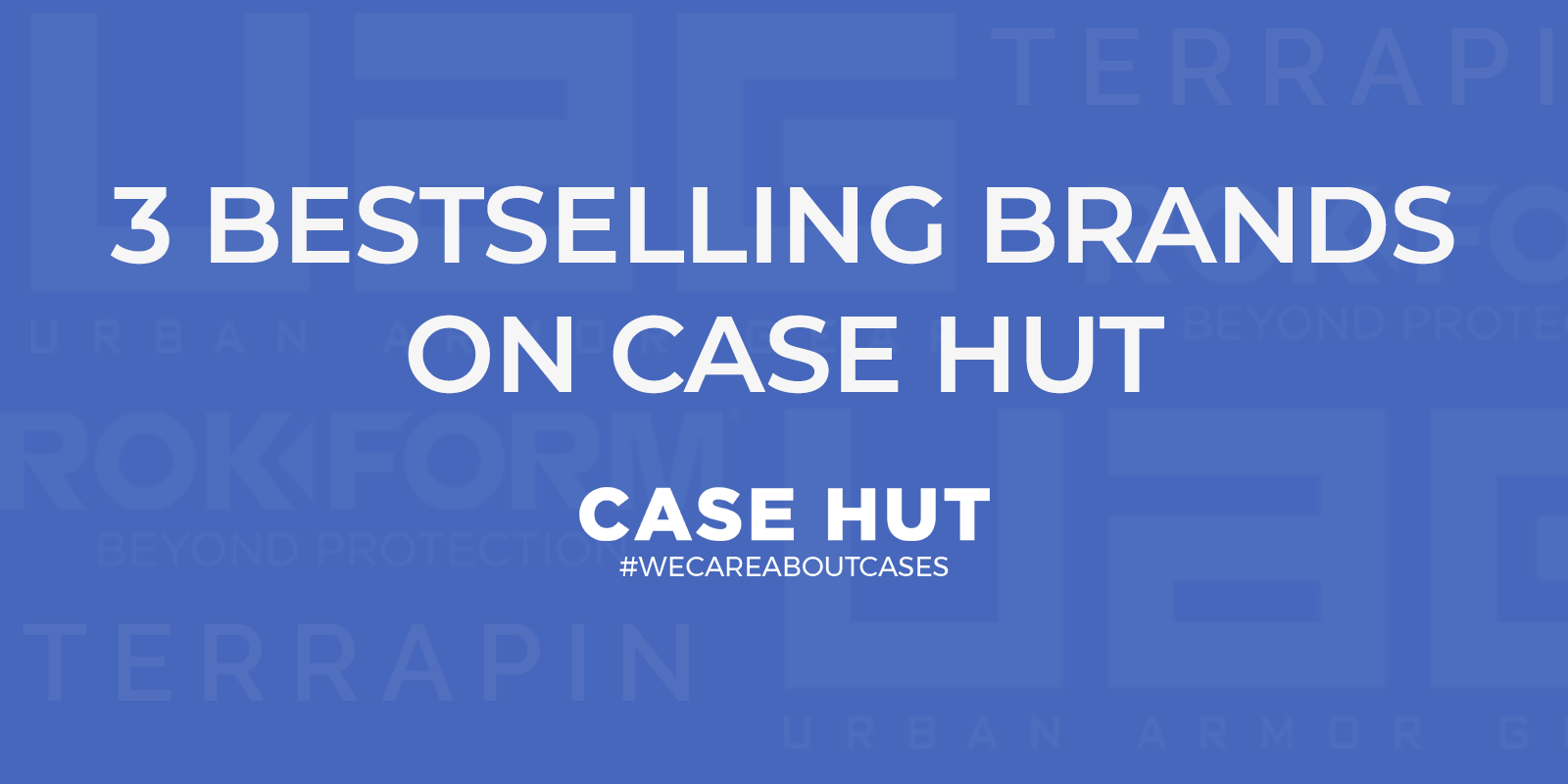 3 bestselling brands on Case Hut
