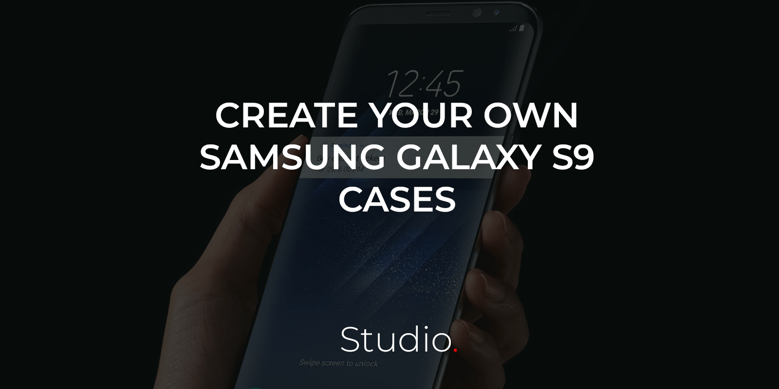 Design your own phone case design for the Samsung Galaxy S9